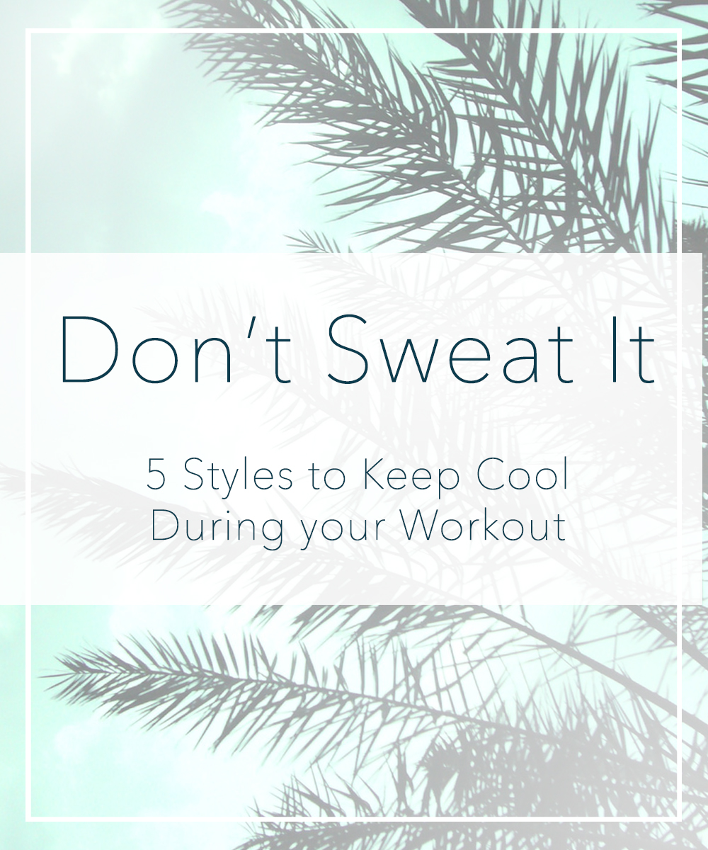 dont-sweat-it-summer-styles